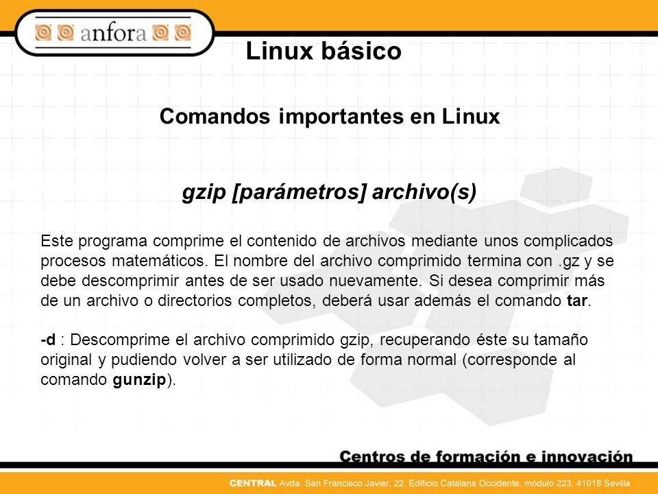 Comandos importantes en Linux gzip [parámetros] archivo(s)